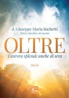 Oltre - Giuseppe Maria Bachetti