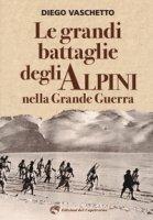 Le grandi battaglie degli alpini nella grande guerra - Vaschetto Diego