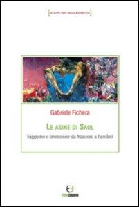Copertina di 'Le asine di Saul. Saggismo e invenzione da Manzoni a Pasolini'