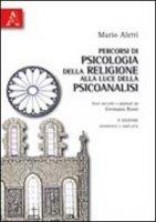 Percorsi di psicologia della religione alla luce della psicoanalisi - Aletti Mario