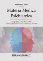 Materia medica psichiatrica. Compendio di malattie mentali e loro trattamento moderno (66 rimedi trattati) - Talcott Selden Haines