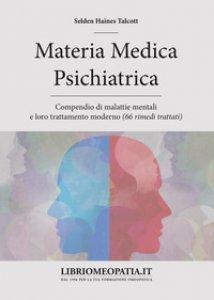Copertina di 'Materia medica psichiatrica. Compendio di malattie mentali e loro trattamento moderno (66 rimedi trattati)'