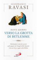 Nove giorni verso la grotta di Betlemme - Gianfranco Ravasi