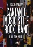 Cantanti, musicisti e rock band. I 100 film più belli - Senatore Ignazio