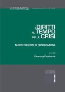 Copertina di 'I diritti al tempo delle crisi. Nuove esigenze di ponderazione'