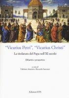 «Vicarius Petri», «vicarius Christi». La titolatura del papa nell'XI secolo. Dibattiti e prospettive