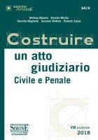 Costruire Atto Giudiziario Civile e Penale - Stefano Mazzeo, Ernesto Micillo, Hamida Megherbi, Gennaro Mottola, Roberto Sarpa
