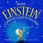 Quando Einstein scopr� che il segreto � nel cuore - Maria Serra