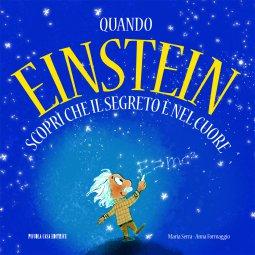 Copertina di 'Quando Einstein scoprì che il segreto è nel cuore'