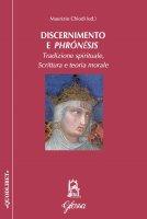 Discernimento e phrón?sis. Tradizione spirituale, Scrittura e teoria morale