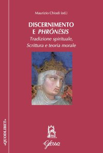 Copertina di 'Discernimento e phrón?sis. Tradizione spirituale, Scrittura e teoria morale'