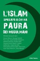 L'Islam spiegato a chi ha paura dei musulmani - Zanzucchi Michele