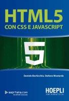 HTML 5 con CSS e Javascript - Daniele Bochicchio, Stefano Mostarda