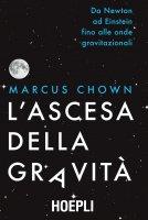 L'ascesa della gravità - Marcus Chown