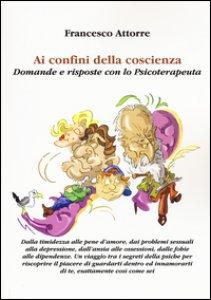 Copertina di 'Ai confini della coscienza. Domande e risposte con lo psicoterapeuta'
