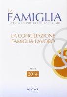 La famiglia. 2014: Conciliazione famiglia-lavoro. (La)