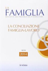 Copertina di 'La famiglia. 2014: Conciliazione famiglia-lavoro. (La)'