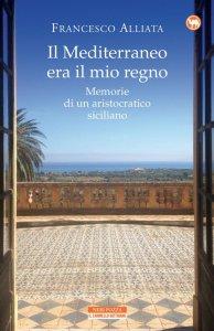 Copertina di 'Il Mediterraneo era il mio regno'