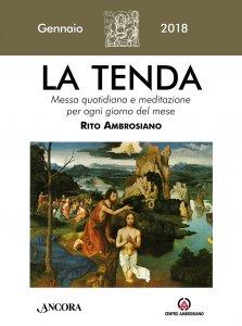 Copertina di 'La Tenda. Gennaio 2018: Messa quotidiana e meditazione per ogni giorno del mese. Rito Ambrosiano.'