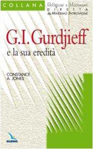 Copertina di 'G. I. Gurdjieff e la sua eredità'