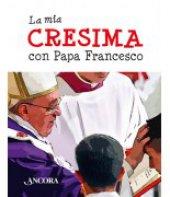 La mia cresima con papa Francesco - Papa Francesco