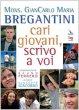 Cari giovani, scrivo a voi - Bregantini Giancarlo M.