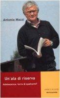 Un' ala di riserva - Mazzi Antonio