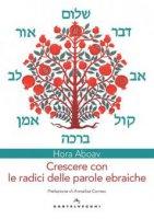 Crescere con le radici delle parole ebraiche - Hora Aboav