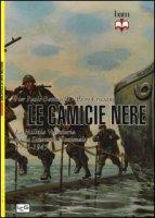 Camicie nere. La milizia volontaria per la sicurezza nazionale 1935-45 - Battistelli P. Paolo, Crociani Piero