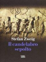 Il candelabro sepolto - Zweig Stefan