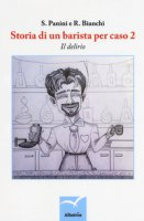 Storia di un barista per caso - Panini S., Bianchi R.