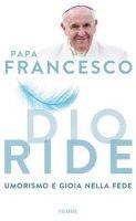 Dio ride - Papa Francesco