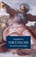 Su verità e menzogna - Friedrich W. Nietzsche