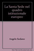 Santa sede nel quadro istituzionale europeo - Card. Angelo Sodano