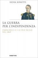 La guerra per l'indipendenza - Silvia Sonetti