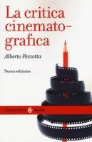 La critica cinematografica - Pezzotta Alberto