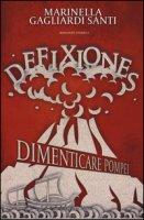 Defixiones. Dimenticare Pompei - Gagliardi Santi Marinella