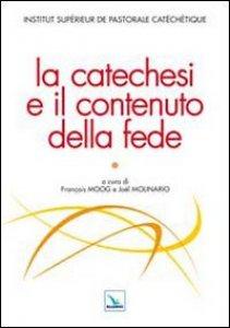 Copertina di 'La catechesi e il contenuto della fede'