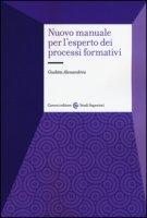 Nuovo manuale per l'esperto dei processi formativi - Alessandrini Giuditta