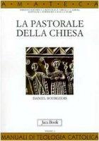 La pastorale della Chiesa - Bourgeois Daniel