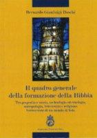 Il quadro generale della formazione della Bibbia - Boschi Bernardo Gianluigi
