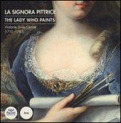 Violante Siriès Cerroti (1710-1783). La signora pittrice-The lady who paints. Ediz. bilingue