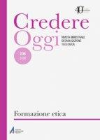 Credereoggi. n°236 mar/apr 2020. Formazione etica