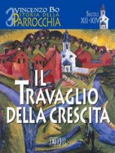 Copertina di 'Storia della parrocchia [vol_3] / Il travaglio della crescita'