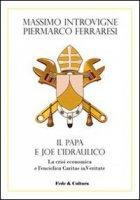 Il Papa e Joe l'idraulico - Massimo Introvigne, Piermarco Ferraresi