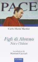 Figli di Abramo - Carlo M. Martini