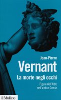 La morte negli occhi - Jean-Pierre Vernant
