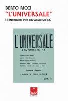 «L' Universale». Contributi per un'atmosfera - Ricci Berto