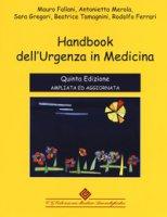 Handbook dell'urgenza in medicina. Ediz. ampliata - Fallani Mauro, Merola Antonietta, Gregori Sara