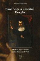 Suor Angela Caterina Borgia - Bolognini Daniele